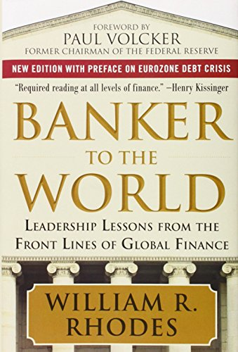 Banker to the World: Leadership Lessons From the Front Lines
