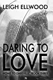 Daring To Love (Home To Dareville Book 3)