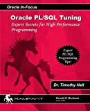 Oracle PL/SQL Tuning: Expert Secrets for High Performance Programming: Volume 8 (Oracle In-Focus)