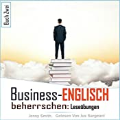 Business-Englisch beherrschen. Buch Zwei: Leseübungen [Business English, Book Two: Exercises] | Jenny Smith