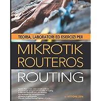 Teoria, laboratori ed esercizi per MikroTik RouterOS - Routing