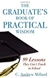 The Graduate's Book of Practical Wisdom, C. Andrew Millard, 1600375588