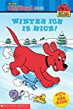 Winter Ice Is Nice! (Clifford the Big Red Dog) (Big Red Reader Series)
