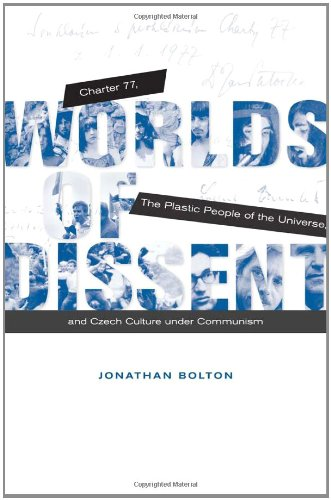 Read Online Worlds of Dissent: Charter 77, The Plastic People of the Universe, and Czech Culture under Communism pdf