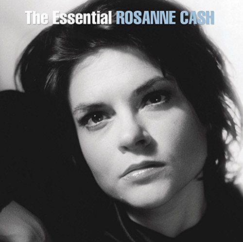 (The Essential Rosanne Cash)