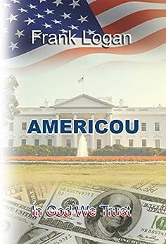 Americou: In God We Trust by [ Logan, Frank]
