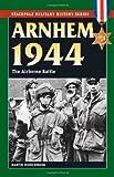 Arnhem 1944, Martin Middlebrook, 0811708268