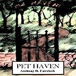 Pet Haven: Elle Grant Adventures, Book 1 | Anthony D. Faircloth