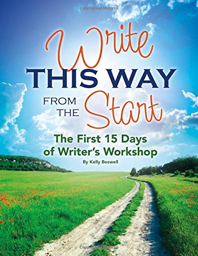 Write This Way from the Start: The First 15 Days of Writer's Workshop (Capstone Professional: Maupin House)