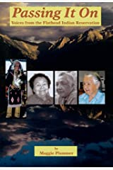 Passing It On: Voices from the Flathead Indian Reservation Paperback