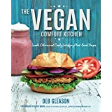 The Vegan Comfort Kitchen: Simple, Delicious and Deeply Satisfying Plant-Based Recipes