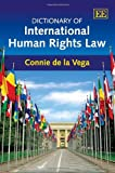 Dictionary of International Human Rights, Connie de la Vega, 1849803773