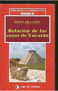 Relación de las cosas de Yucatán (Biblioteca americana) (Spanish Edition)