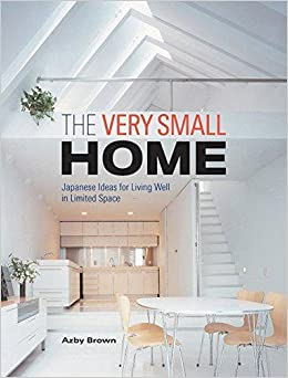 Amazon Fr The Very Small Home Japanese Ideas For Living Well In