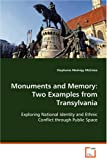 Monuments and Memory: Two Examples from Transylvania: Exploring National Identity and Ethnic Conflictthrough Public Space
