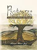 Pictures Never Taken, Marianne Burrow Gray, 1466978082