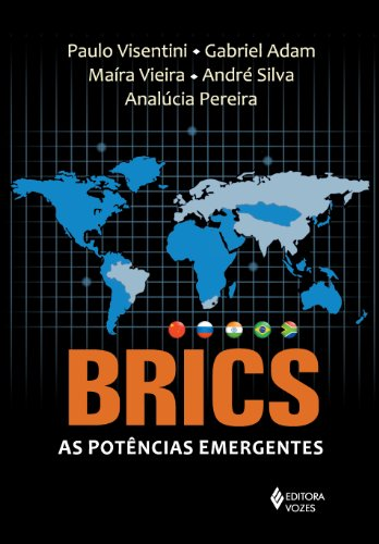 BRICS: as Potências Emergentes - China, Rússia, Índia, Brasil e África do Sul