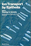 Ion Transport by Epithelia, Schultz, Stanley G., 0890046107