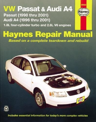 VW Passat & Audi A4: Passat (1998 thru 2005) & Audi A4 (1996 thru 2001) 1.8L 4-cylinder turbo and 2.8L V6 engines (Automotive Repair Manual)