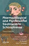 img - for Pharmacological and Psychosocial Treatments in Schizophrenia, Third Edition book / textbook / text book