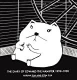 Diary of Edward the Hamster 1990-1990, Miriam Elia and Ezra Elia, 0399165975