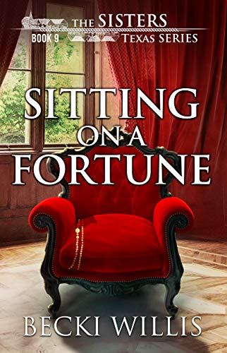 Sitting on a Fortune (The Sisters, Texas Mystery Series, Book 9) by [Willis, Becki]