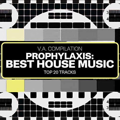 Prophylaxis: Best House Music