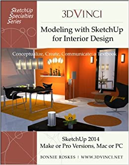 Modeling with SketchUp for Interior Design Bonnie Roskes Annie