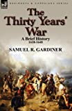 The Thirty Years' War, Samuel R. Gardiner, 085706973X