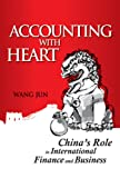 Accounting with Heart, Jun Wang and Wang Jun, 0470825707