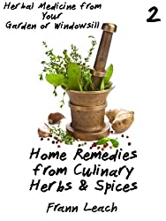 Home Remedies from Culinary Herbs and Spices (Herbal Medicine from Your Garden or Windowsill Book 2) (English Edition)