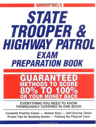 State Highway Patrol - Norman Hall's State Trooper & Highway Patrol Exam Preparation Book