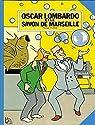 Oscar Lombardo et le savon de Marseille (Oscar Lombardo) par Kiritze