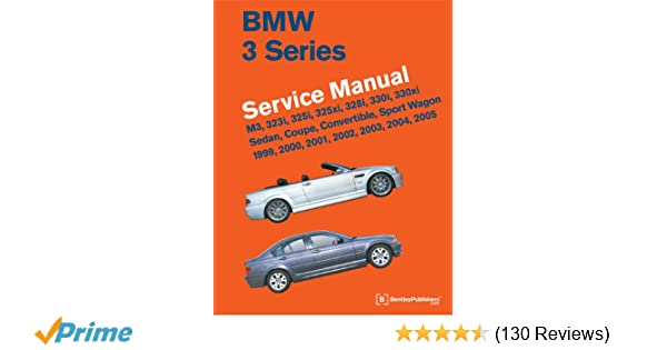 bmw 3 series e46 service manual 1999 2000 2001 2002 2003 rh amazon com 2003 BMW 325I 2004 bmw 325ci service manual