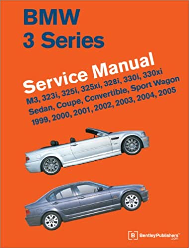 bmw 3 series (e46) service manual: 1999, 2000, 2001, 2002, 2003, 2004,  2005: bentley publishers: 9780837616575: amazon com: books