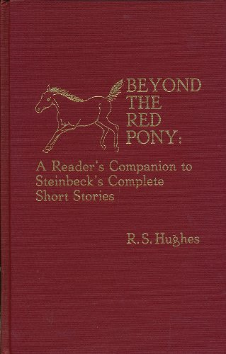 Beyond the Red Pony: A Reader's Companion to Steinbeck's Complete Short Stories