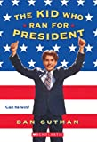 The Kid Who Ran for President, Dan Gutman, 0590939882