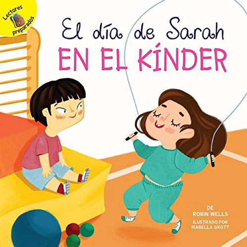 Well Dia (El día de Sarah en el kínder/ Sarah's Day in Kindergarten (Días De Escuela/ School Days) (Spanish Edition))