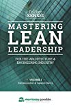 Mastering Lean Leadership for the Architecture & Engineering Industry: Morrissey Goodale - Special Edition (The Pocket Sensei) (Volume 1)