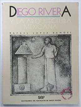 Diego Rivera y la arquitectura mexicana (Spanish Edition ...