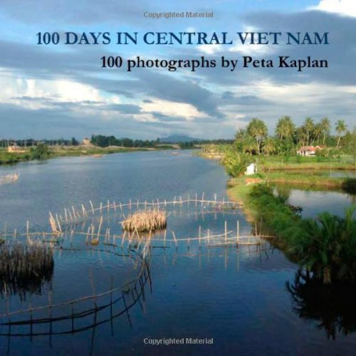 Download 100 days in Central Viet Nam, 100 photographs (Green Global Trek) (Volume 1) pdf epub