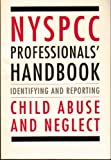 NYSPCC Professionals' Handbook Identifying and Reporting Child Abuse and Neglect, Reiniger, Anne, 0962824704