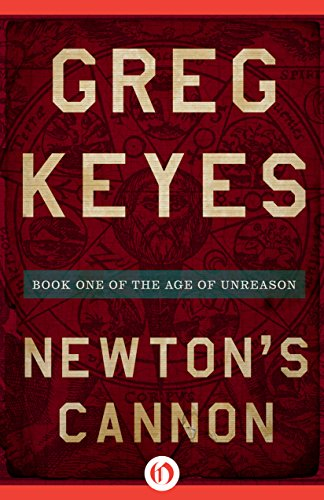 newtons-cannon-the-age-of-unreason-book-1
