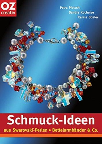 Schmuck-Ideen aus Swarovski-Perlen. Bettelarmbänder & Co (Creativ-Taschenbuecher. CTB)