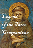 Legend of the Three Companions - Life of St. Francis of Assisi