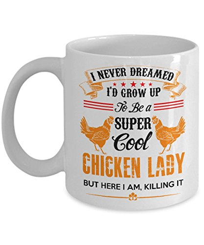 Super Cool Chicken Lady - Special Gifts For Chicken Lovers - 11oz White Ceramic Gift Coffee Mug Tea Cup