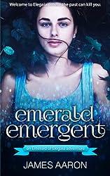 Emerald Emergent: an Emerald of Elegaia Adventure, Book I (Volume 1)