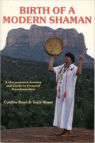Birth of a Modern Shaman: Cynthia Bend: Amazon com: Books