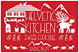 Helvetic Kitchen: Swiss Cooking
