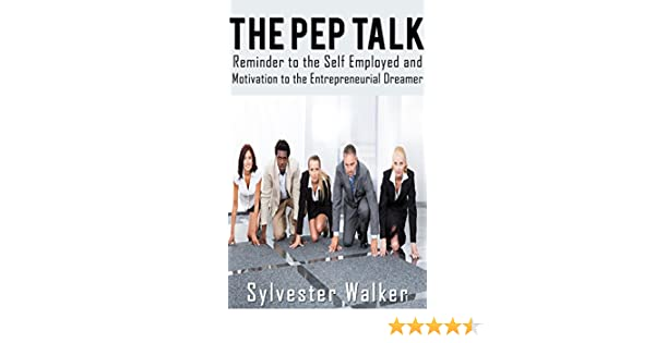 Amazon the pep talk reminder for the self employed and amazon the pep talk reminder for the self employed and motivation for the entrepreneurial dreamer entrepreneurial mindset motivational self help fandeluxe PDF